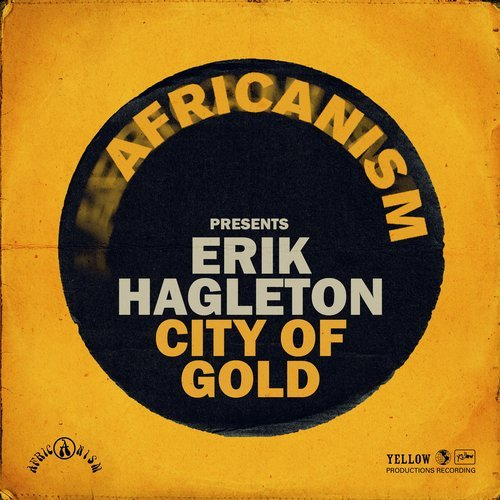 Erik Hagleton drops 'City of Gold' on Armada (Africanism)