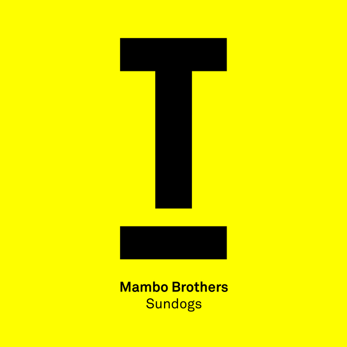 Mambo Brothers - 'Sundogs' OUT NOW on Toolroom Records