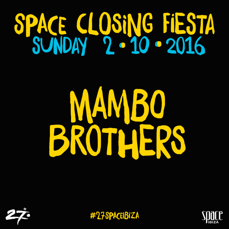 MAMBO BROTHERS CONFIRMED FOR THE FINAL SPACE CLOSING FIESTA